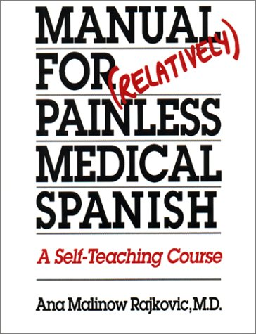Manual for (Relatively) Painless Medical Spanish A Self-Teaching Course  1992 edition cover