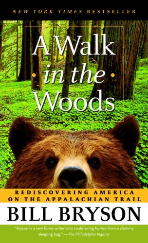 Walk in the Woods Rediscovering America on the Appalachian Trail N/A 9780307279460 Front Cover