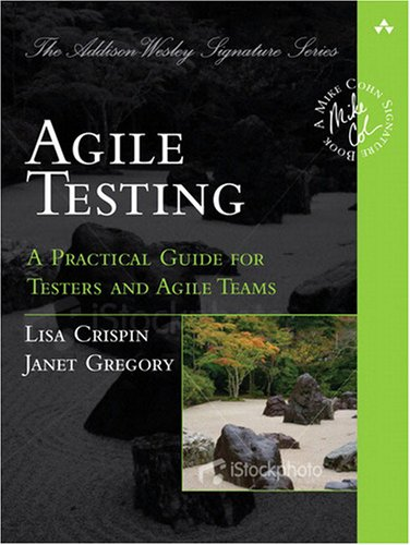 Agile Testing A Practical Guide for Testers and Agile Teams  2009 edition cover