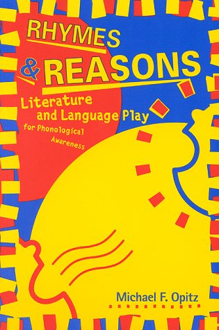 Rhymes and Reasons Literature and Language Play for Phonological Awareness  2000 edition cover