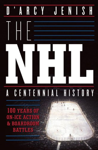 NHL 100 Years of on-Ice Action and Boardroom Battles  2013 edition cover