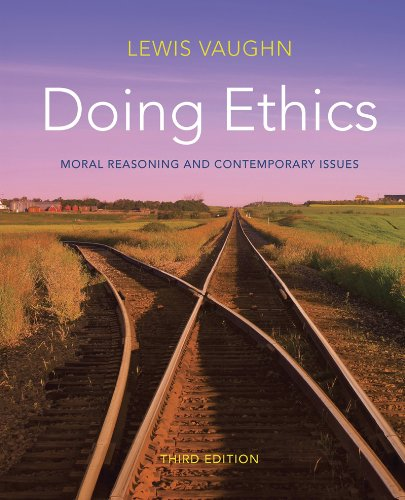 Doing Ethics Moral Reasoning and Contemporary Issues 3rd 2013 edition cover