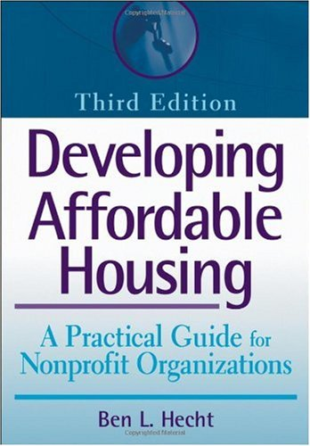Developing Affordable Housing A Practical Guide for Nonprofit Organizations 3rd 2006 (Revised) edition cover