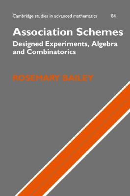 Association Schemes Designed Experiments, Algebra and Combinatorics  2003 9780521824460 Front Cover