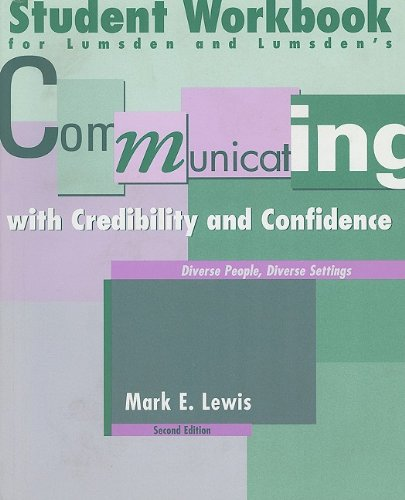 Communicating with Credibility and Confidence Diverse People, Diverse Settings 2nd 2003 (Workbook) 9780534509460 Front Cover