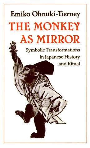 Monkey as Mirror Symbolic Transformations in Japanese History and Ritual  1987 edition cover