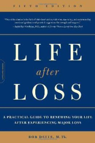 Life after Loss A Practical Guide to Renewing Your Life after Experiencing Major Loss 5th 2009 edition cover