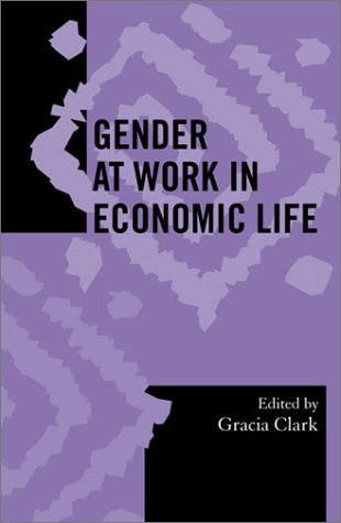 Gender at Work in Economic Life   2003 9780759102460 Front Cover