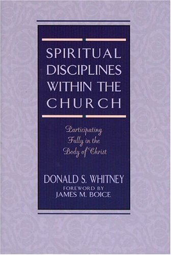 Spiritual Disciplines Within the Church Participating Fully in the Body of Christ N/A edition cover