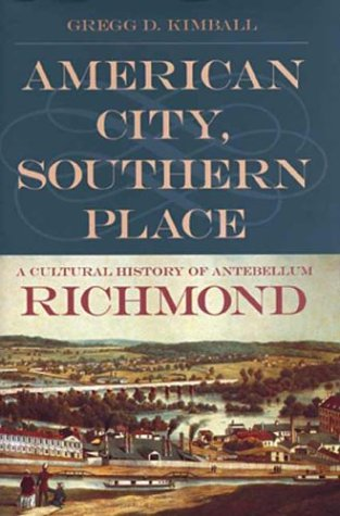 American City, Southern Place A Cultural History of Antebellum Richmond  2000 edition cover