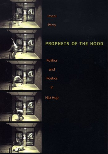 Prophets of the Hood Politics and Poetics in Hip Hop  2004 edition cover