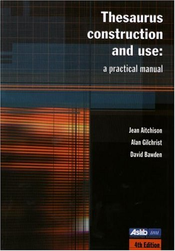 Thesaurus Construction and Use A Practical Manual 4th 2000 (Revised) edition cover