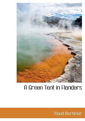 Green Tent in Flanders  N/A 9781113745460 Front Cover
