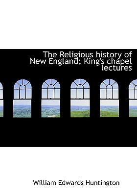 Religious History of New England; King's Chapel Lectures  N/A 9781115390460 Front Cover