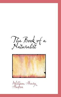 Book of a Naturalist  N/A 9781115697460 Front Cover