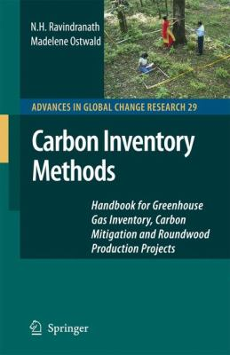 Carbon Inventory Methods Handbook for Greenhouse Gas Inventory, Carbon Mitigation and Roundwood Production Projects  2008 9781402065460 Front Cover