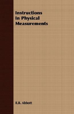 Instructions in Physical Measurements  N/A 9781406715460 Front Cover
