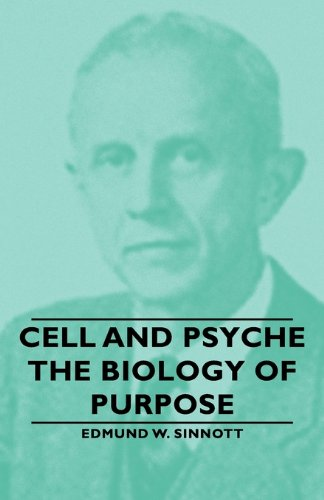 Cell and Psyche: The Biology of Purpose  2007 9781406757460 Front Cover