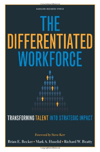 Differentiated Workforce Translating Talent into Strategic Impact  2009 edition cover