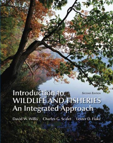Introduction to Wildlife and Fisheries An Integrated Approach 2nd 2008 (Revised) edition cover