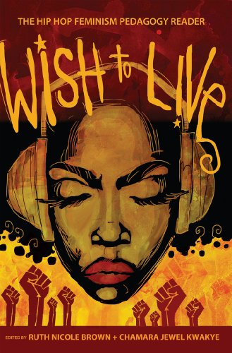 Wish to Live The Hip-Hop Feminism Pedagogy Reader  2012 edition cover