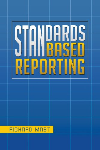 Standards Based Reporting:   2013 9781483606460 Front Cover