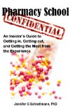Pharmacy School Confidential An Insider's Guide to Getting in, Getting Out, and Getting the Most from the Experience N/A edition cover