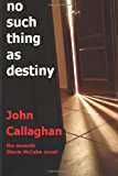No Such Thing As Destiny  N/A 9781493746460 Front Cover