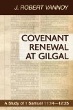Covenant Renewal at Gilgal A Study of 1 Samuel 11:14-12:25 N/A 9781556359460 Front Cover