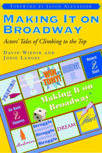 Making It on Broadway Actors' Tales of Climbing to the Top  2004 edition cover