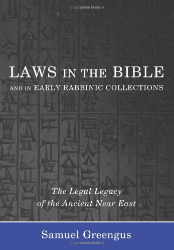 Laws in the Bible and in Early Rabbinic Collections The Legal Legacy of the Ancient near East N/A edition cover