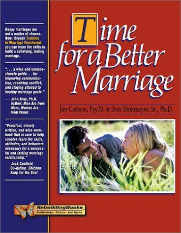 Time for a Better Marriage Training in Marriage Enrichment  2002 (Reprint) edition cover