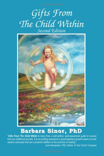 Gifts from the Child Within Self-discovery and Self-recovery Through Re-Creation Therapy, 2nd Edition 2nd 2008 9781932690460 Front Cover