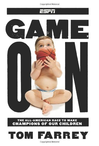 Game On The All-American Race to Make Champions of Our Children N/A 9781933060460 Front Cover