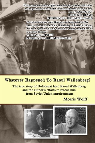 Whatever Happened to Raoul Wallenberg?  2011 9781934849460 Front Cover