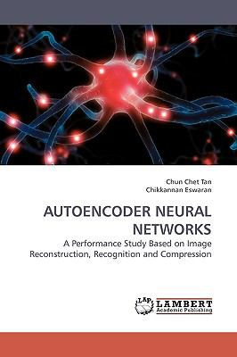 Autoencoder Neural Networks N/A 9783838309460 Front Cover