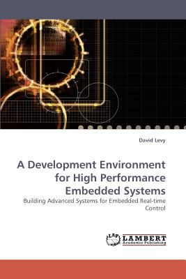 Development Environment for High Performance Embedded Systems N/A 9783838338460 Front Cover