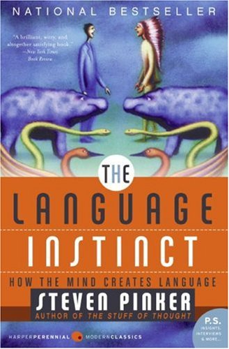 Language Instinct How the Mind Creates Language  2007 9780061336461 Front Cover