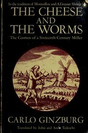 Cheese and the Worms The Cosmos of a Sixteenth-Century Miller N/A edition cover