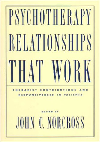 Psychotherapy Relationships That Work Therapist Contributions and Responsiveness to Patients  2002 edition cover