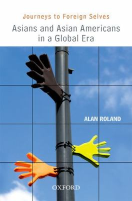 Journeys to Foreign Selves Asians and Asian Americans in a Global Era  2011 edition cover