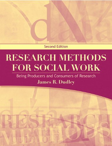 Research Methods for Social Work Being Producers and Consumers of Research 2nd 2010 edition cover