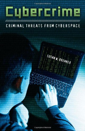 Cybercrime Criminal Threats from Cyberspace  2010 9780313365461 Front Cover