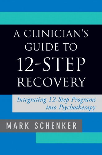 Clinician's Guide to 12-Step Recovery Integrating 12-Step Programs into Psychotherapy  2009 (Guide (Instructor's)) edition cover