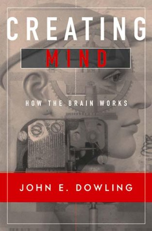 Creating Mind How the Brain Works  2000 edition cover