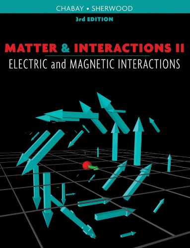 Matter and Interactions Electric and Magnetic Interactions 3rd 2010 edition cover