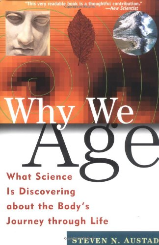 Why We Age What Science Is Discovering about the Body's Journey Through Life  1997 edition cover