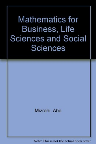 Mathematics : For Business, Life Sciences, and Social Sciences 5th 1993 9780471548461 Front Cover