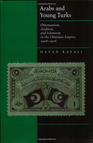 Arabs and Young Turks Ottomanism, Arabism, and Islamism in the Ottoman Empire, 1908-1918  1997 edition cover