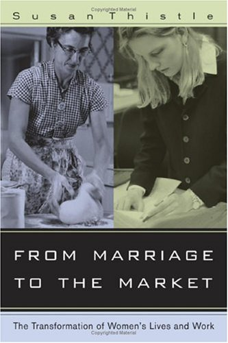 From Marriage to the Market The Transformation of Women's Lives and Work  2006 edition cover